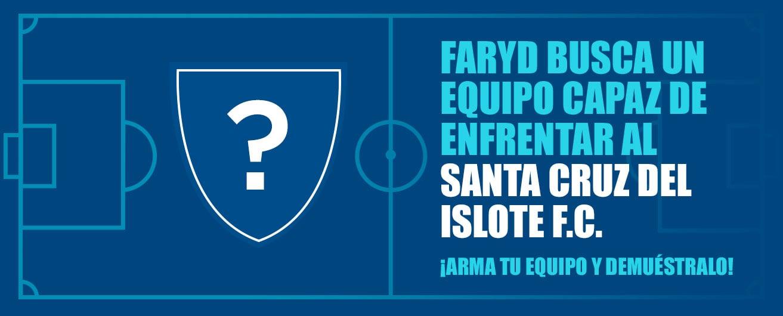Faryd busca un equipo capaz de enfrentar al Santa Cruz del Islote FC
