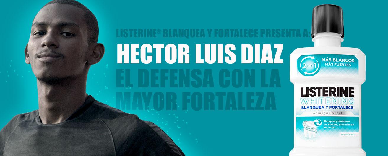 LISTERINE® Blanquea y Fortalece presenta a: Hector Díaz. El defensa con la mayor fortaleza