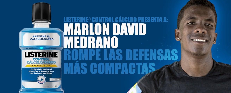 LISTERINE® Control Cálculo presenta a: Marlon Medrano. Rompe las defensas más compactas