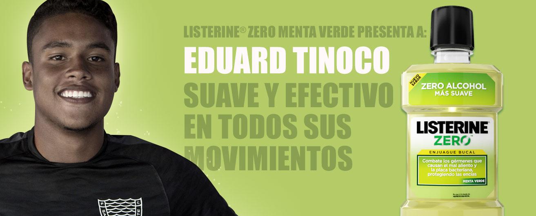 LISTERINE® Zero Menta Verde presenta a: Eduard Tinoco suave y efectivo en sus movimientos