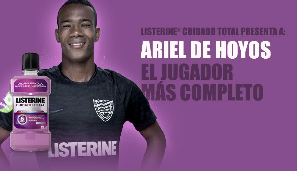 LISTERINE® Cuidado Total presenta a: Ariel de Hoyos. El jugador más completo