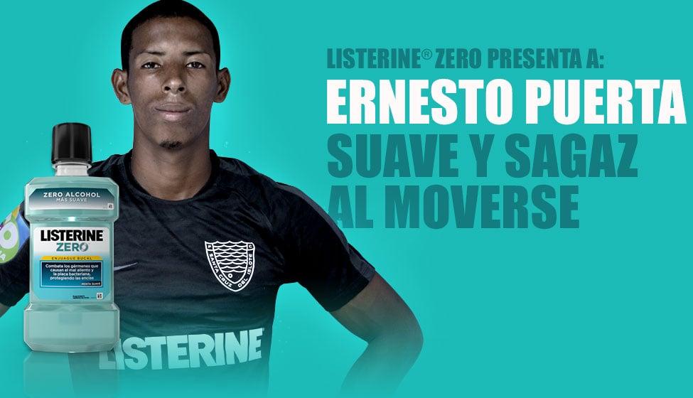 LISTERINE® zero presenta a: Ernesto Puerta. Suave y sagaz al moverse